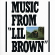 Music From `lil Brown`