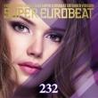 Super Eurobeat Vol.232 Extended Version