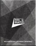 MIX & MATCH DVD [GET READY? SHOWTIME!]�i2DVD+PHOTOBOOK�j