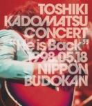 Toshiki Kadomatsu Concert `he Is Back`1998.05.18 Nippon Budoukan