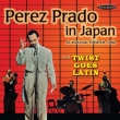 Prado In Japan & Twist Goes Latin