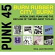 Punk 45 Vol.4: Burn Rubber City, Burn! (+download)