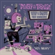 Party At My Trouse (Colored Vinyl)