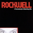 Somebody`s Watching Me / Rockwell