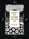 BIGBANG�fS 2015 WELCOMING COLLECTION DVD [First Press Limited Edition] (DVD+PHOTOBOOK +CALENDAR)