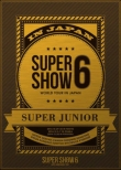 SUPER JUNIOR WORLD TOUR SUPER SHOW6 in JAPAN �y�������Ձz (3DVD)