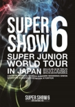 SUPER JUNIOR WORLD TOUR SUPER SHOW6 in JAPAN �y�ʏ�Ձz (2DVD)