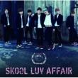 Skool Luv Affair [Japan version](CD+DVD)