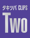 Takitsuba Clips Two