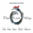 The Last Ship -Original Broadway Cast Recording