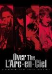 DOCUMENTARY FILMS �`WORLD TOUR 2012�`�uOver The L�fArc-en-Ciel�v (DVD)