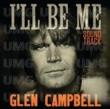Glen Campbell: I' ll Be Me