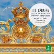 Te Deum -Music at the Court of Versailles : Gardiner / Minkowski / Paillard / etc