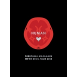 FUKUYAMA MASAHARU WE�fRE BROS.TOUR 2014 HUMAN (���ؔ�)