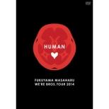 FUKUYAMA MASAHARU WE�fRE BROS.TOUR 2014 HUMAN