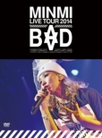 Minmi Live Tour 2014 `bad`