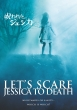 Let`s Scare Jessica To Death