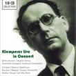 Otto Klemperer Live in Concert : Concertgeboue Orchestra, Berlin RSO, Bavarian RSO, Colognr RSO, Gurzenich Orchestra, etc (10CD)