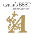 ayaka's BEST -Ballad Collection- �y��Ԍ�����ʉ��i�Ձz
