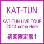 KAT-TUN LIVE TOUR 2014 come Here [First Press Limited Edition 1] (4DVDs Included)