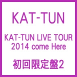 KAT-TUN LIVE TOUR 2014 come Here [First Press Limited Edition 2] (4DVDs Included)