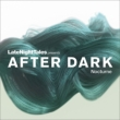 Late Night Tales Presents After Dark Nocturne
