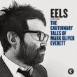 Cautionary Tales Of Mark Oliver Everett