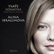 Sonatas for Solo Violin : Ibragimova