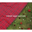 Melodic Super Hard Cure