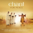Chant for Peace : The Cistercian Monks of Stift Heiligenkreuz, Timna Brauer & Elias Meiri Ensemble