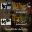 Brahms Handel Variations, Reger Bach Varitons : Schnurr