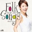 Folk Songs -Utai Tsugu.Ashita He-