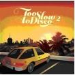 Too Slow To Disco Vol.2 (Coloured Vinyl)