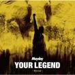 YOUR LEGEND -Moyuru Inochi- (CD+DVD) [First Press Limited Edition] / Mayday