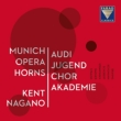 Works for Chorus & Horns : Nagano / Audi Jugendchorakademie, Munich Opera Horns, Schreiber