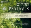 Psalms in Christian Jewish dialogue / Deutscher Kammerchor, Alber(cond)