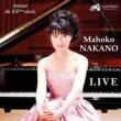 Mahoko Nakano : Live -Roussel, Satie, Poulenc, Messiaen, Ginastera, Takemitsu (2013 Tokyo)