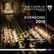 Evensong Live 2015 : Cleobury / Cambridge King' s College Choir