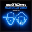 House Masters: Masters At Work Vol.2