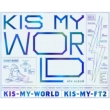KIS-MY-WORLD (+DVD)[First Press Limited Edition A]