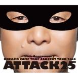 25th Anniversary DREAMS COME TRUE CONCERT TOUR 2014 -ATTACK25 -(Blu-ray)
