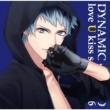 Dynamic Chord Love U Kiss Series Vol.6 �E����ځE