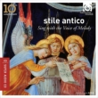 Stile Antico : Sing with the Voice of Melody -10th Anniversary (Hybrid)