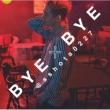 BYE×BYE (+DVD)【初回生産限定盤】