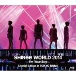 SHINee WORLD 2014�`I�fm Your Boy�` Special Edition in TOKYO DOME�y�ʏ�Ձz(Blu-ray�{PHOTOBOOKLET)