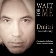 Wait for Me -Classic Russian Songs of the War Years : Hvorostovsky(Br)Orbelian / Novaya Opera Orchestra