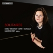 Kathryn Stott : Solitaires -Ravel, Messiaen, J.Alain, Dutilleux (Hybrid)