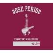 Rose Period -The Best 2005-2015-