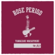 Rose Period -The Best 2005-2015-