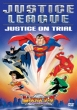 Justice League : Justice On Trial